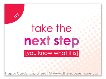 Happi Card - take the next step [you know what it is]
