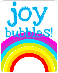 Be you &  create some joy bubbles!