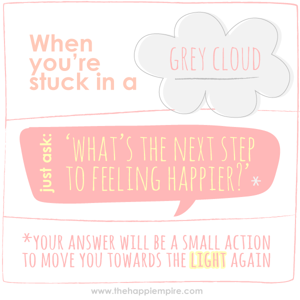 when you're stuck in a grey cloud...