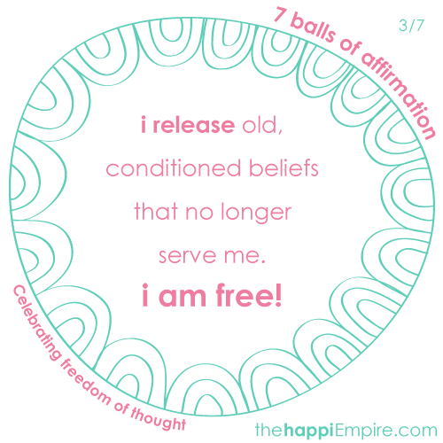 I release old conditioned beliefs that no longer serve me. I am free!