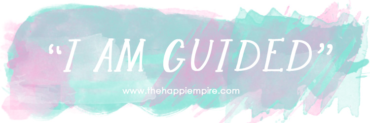 I am guided - why affirmations work