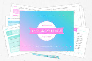 Happi Maintenance Playsheet for holistic self care, mind, body and spirit