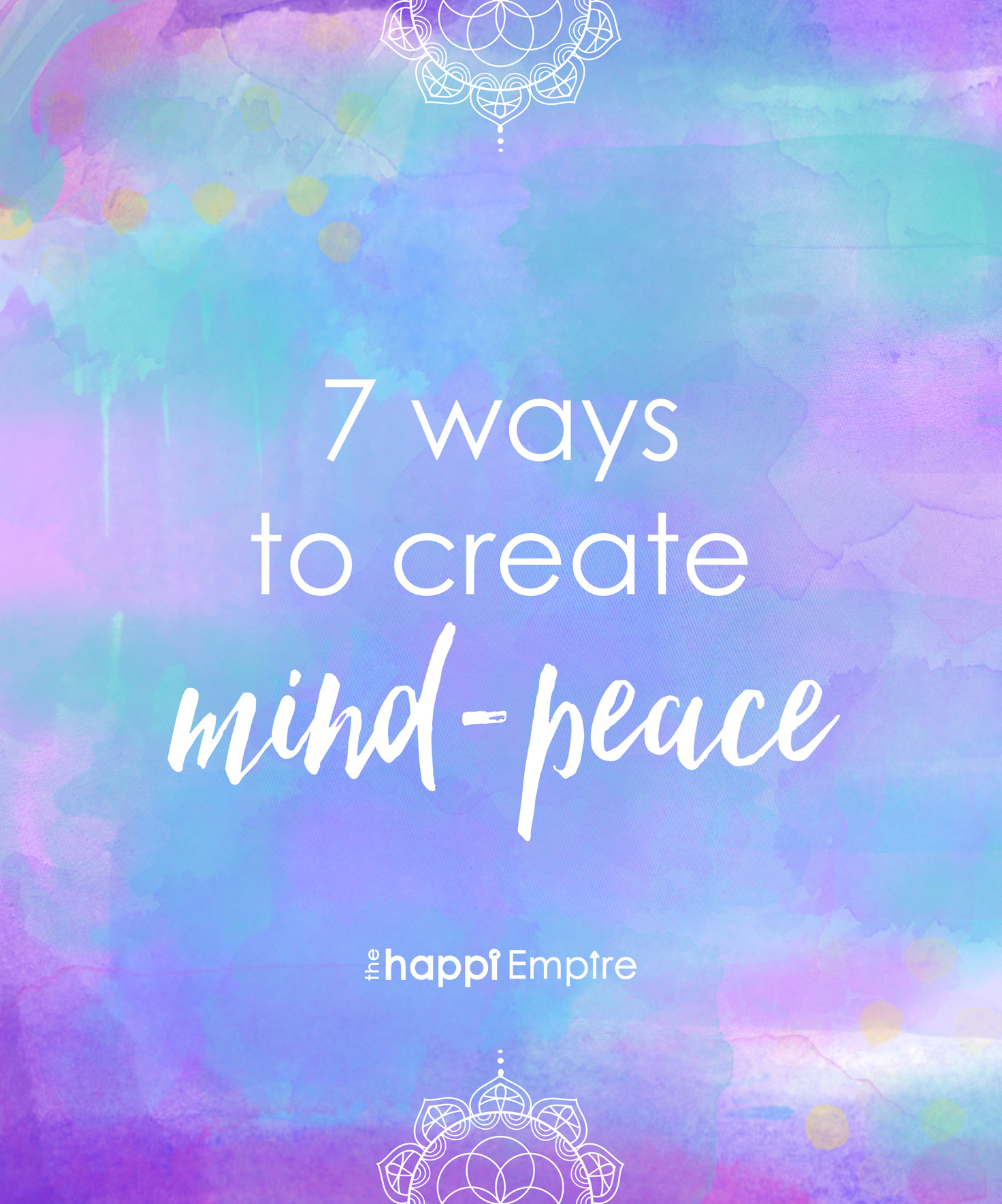 7 Ways To Create Mind-Peace