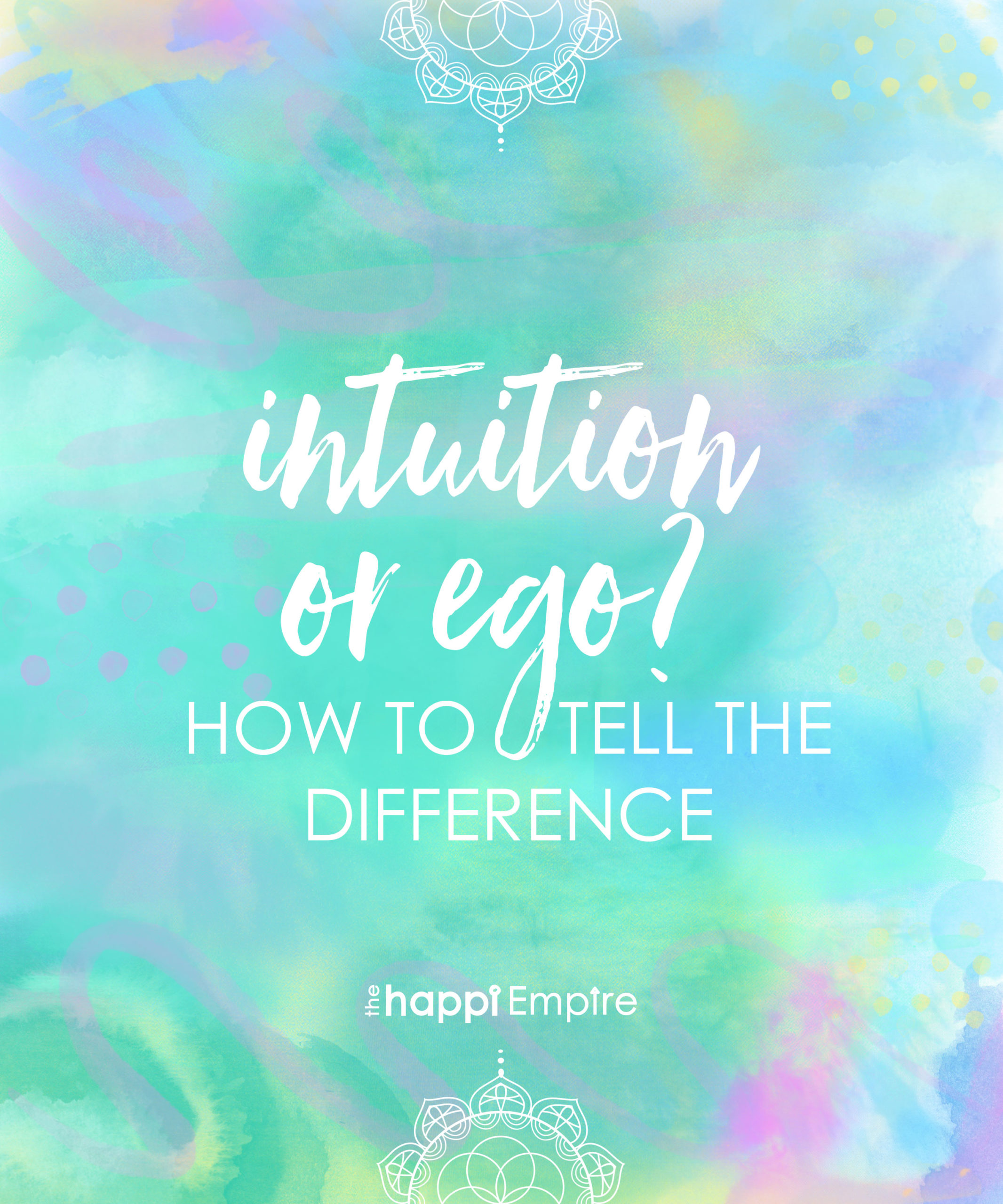 Intuition or ego? How to tell the difference