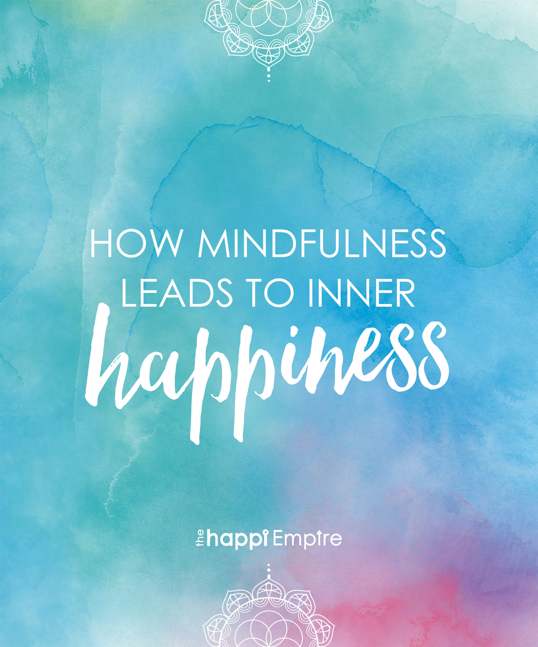 How mindfulness leads to inner happiness