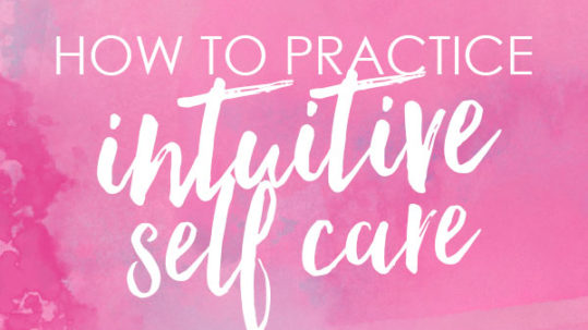 How to practice intuitive self care