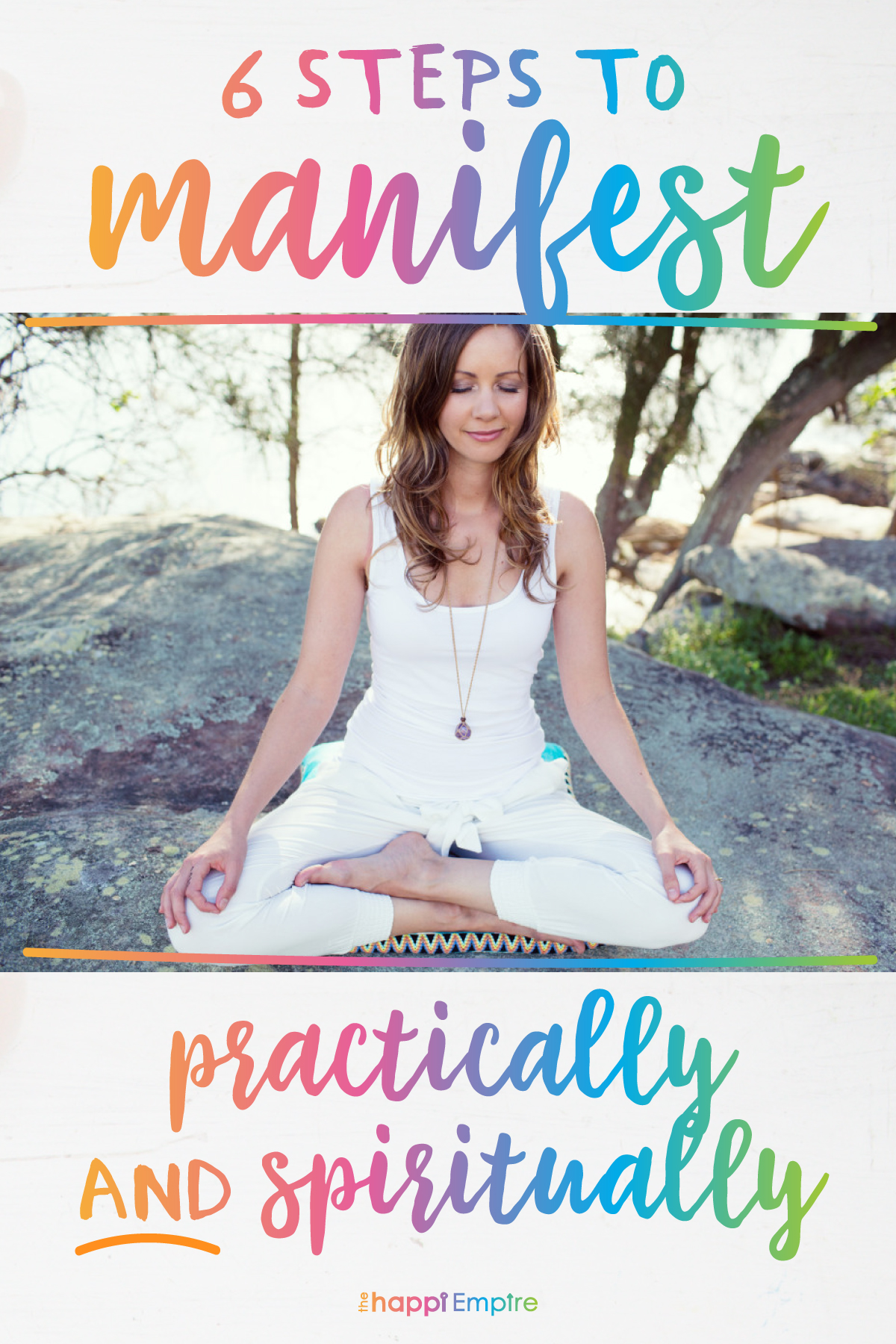 6 steps to manifest practically & spiritually