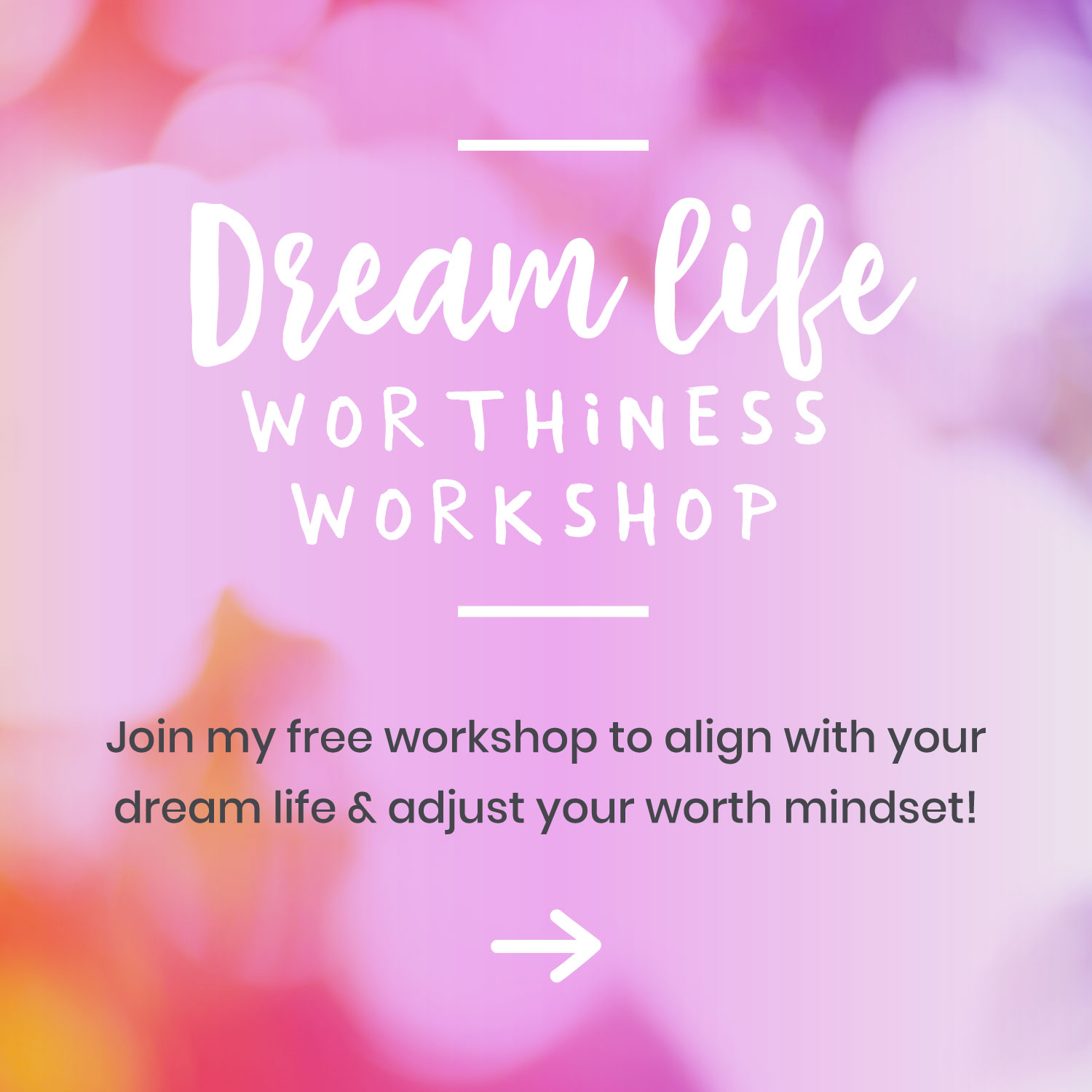 Join the Dream Life Worthiness Workshop