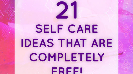 21 self care ideas that are completely free!