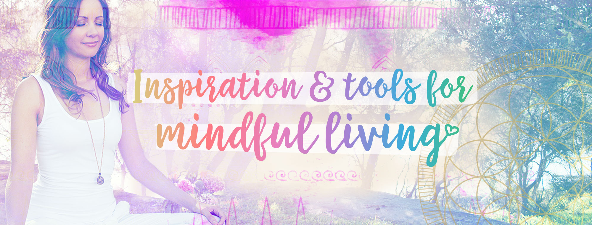 Inspiration & tools for mindful living