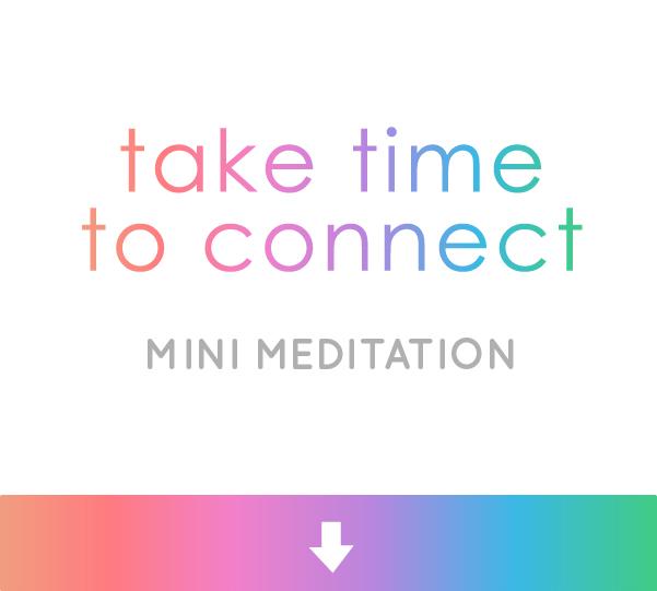 take time to connect mini meditation