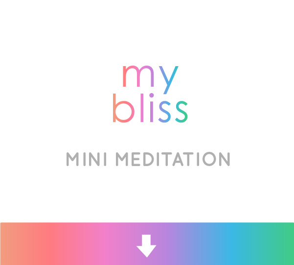 my bliss mini meditation