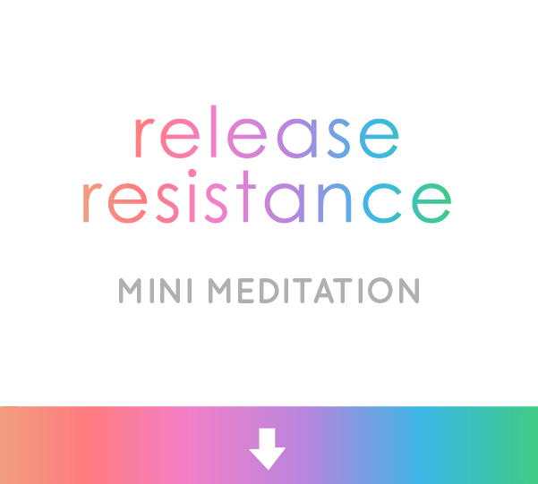 release resistance mini meditation