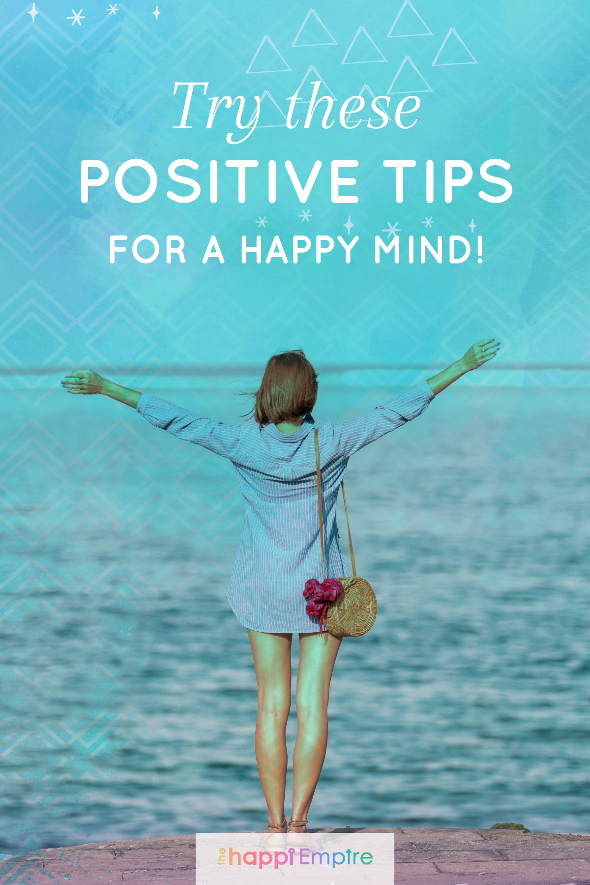 Try these positive tips for a happy mind